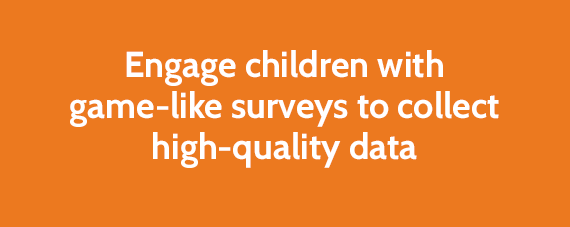 Engage children with game-like data to collect high-quality data
